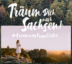 #dreamnowtravellater ... Träum dich nach Sachsen